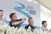 Bolsonaro e Rogério Marinho iniciam Jornada das Águas e anunciam investimentos de R$ 5,8 bilhões para revitalização de bacias hidrográficas